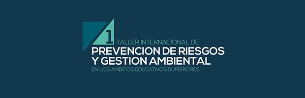 Taller internacional. Prevención de riesgos y gestión ambiental