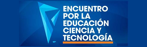 Encuentro por la educación, la ciencia y la tecnología