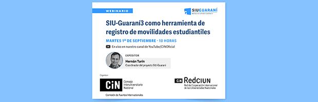 Webinario. SIU-Guaraní3 como herramienta de registro de movilidades estudiantiles