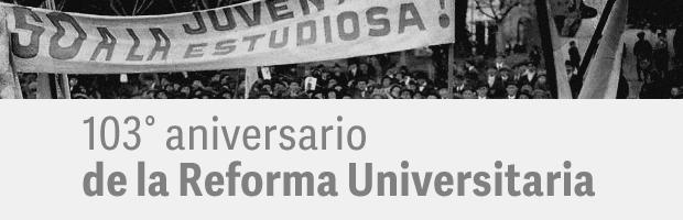 A 103 años de la Reforma Universitaria seguimos defendiendo sus valores